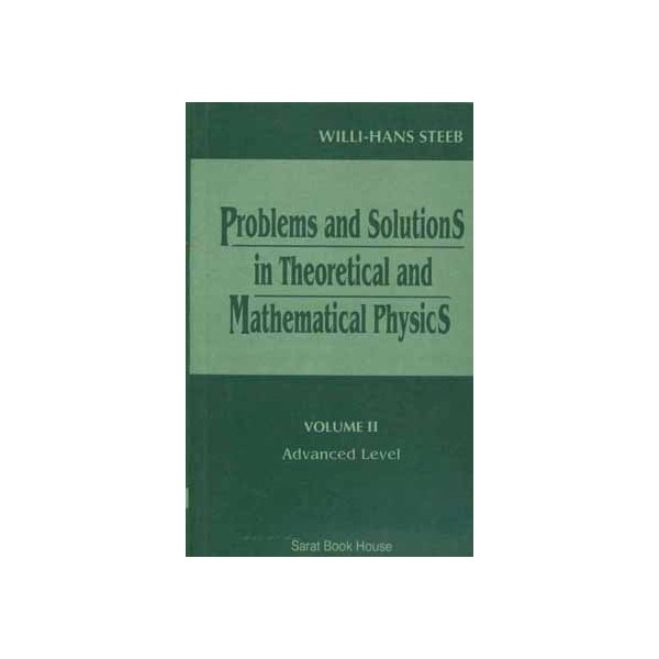 Problems and Solutions in Theoritical and Mathematical Physics, Vol II