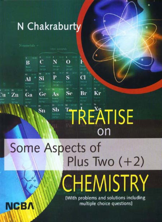 TREATISE ON SOME ASPECTS OF PLUS TWO CHEMISTRY