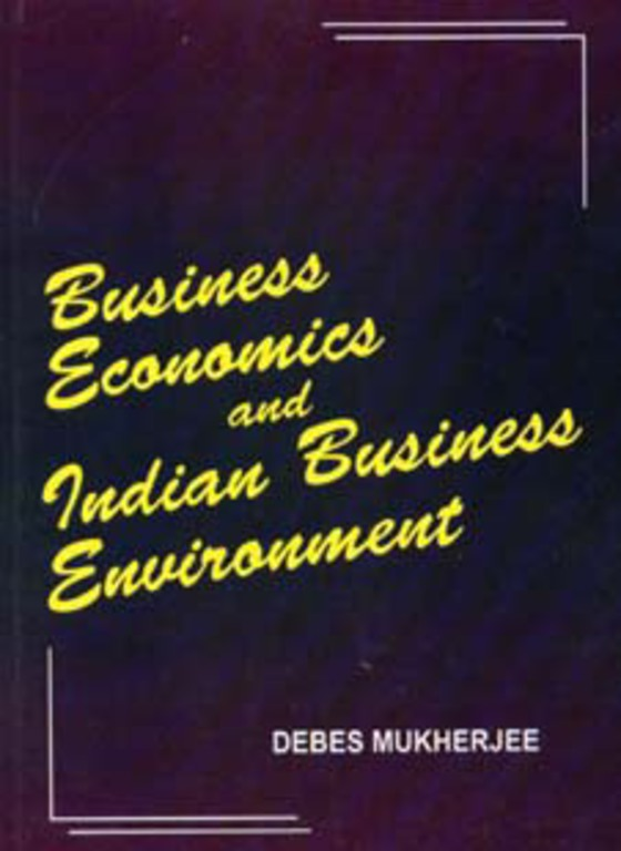 BUSINESS ECONOMICS AND INDIAN BUSINESS ENVIRONMENT
