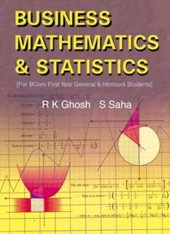 BUSINESS MATHEMATICS AND STATISTICS FOR CU %5BFor First Year General & Honours Students%5D
