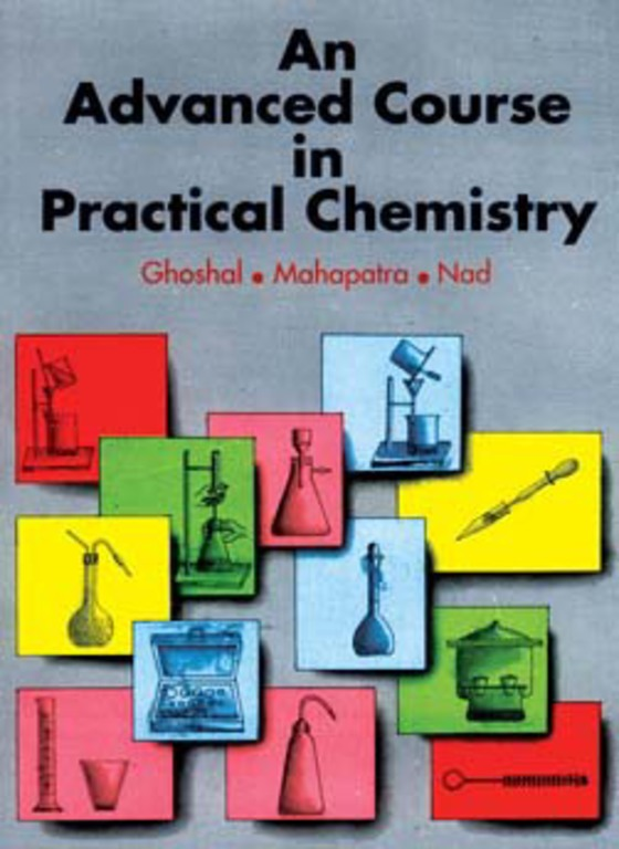 AN ADVANCED COURSE IN PRACTICAL CHEMISTRY