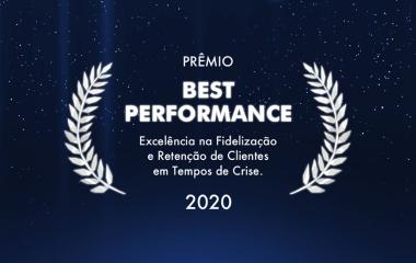 Prêmio Best Performance - Excelência na fidelização e Retenção de Clientes em Tempos de Crise.