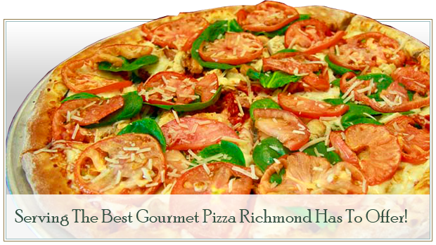 Serving The Best Gourmet Pizza Richmond Has To Offer!