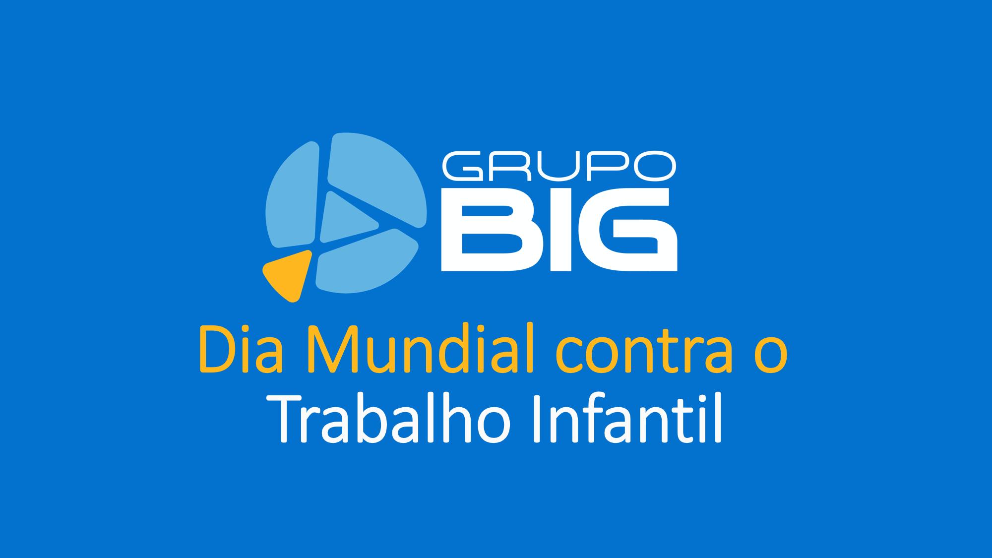 Grupo BIG reafirma compromisso no combate à exploração infantil