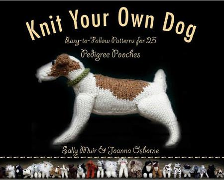 Knit Your Own Dog by Sally Muir & Joanna Osborne