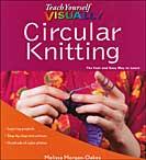 Teach Yourself Visually Circular Knitting by Melissa Morgan Oakes