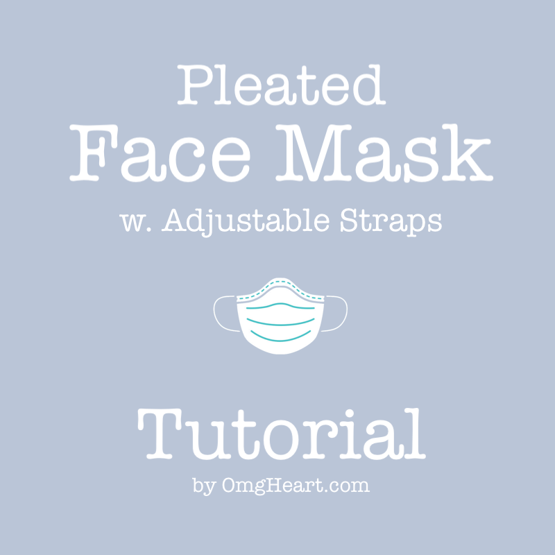 DIY: Face Mask #5 Pleated Face Mask with Adjustable Straps