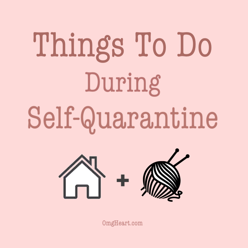 Things To Do While On Self-Quarantine