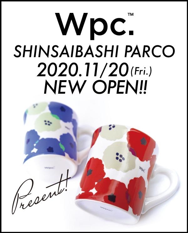 Wpc.™ SHINSAIBASHIPARCO 2020/11/20 OPEN!詳細情報がついに解禁!