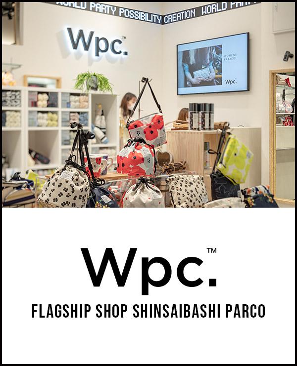 Wpc™ FLAGSHIP SHOP SHINSAIBASHI PARCO