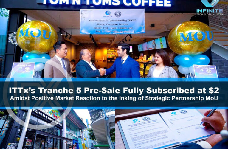 ITTx's Tranche 5 Pre-Sale Fully Subscribed at $2 Amidst Positive Market Reaction to the inking of Strategic Partnership MoU