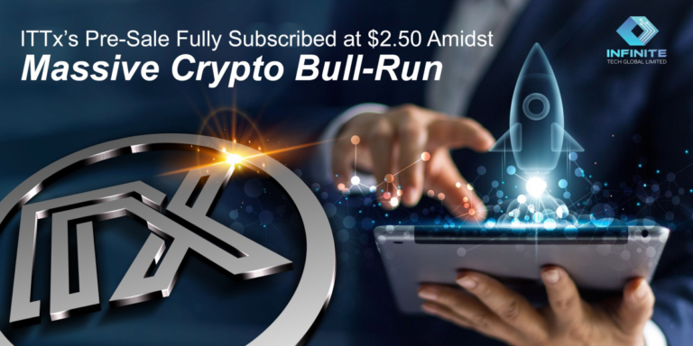 ITTx's Tranche 7 Pre-Sale Fully Subscribed at $2.50 Amidst Massive Crypto Bull-Run