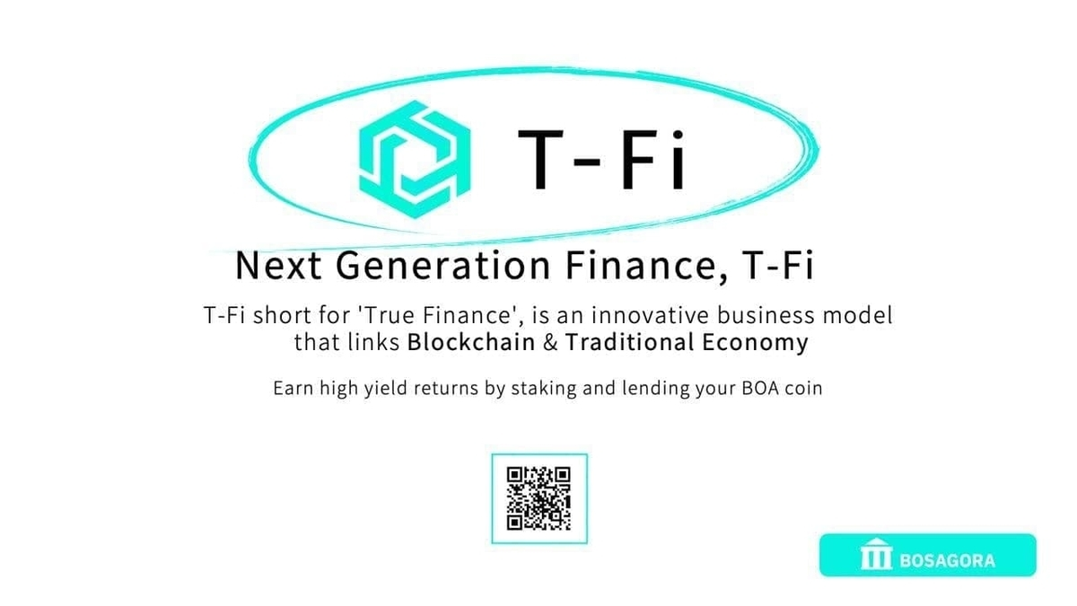 BOSAGORA Unveils the T-Fi, a First Real Economy DeFi Financial Model