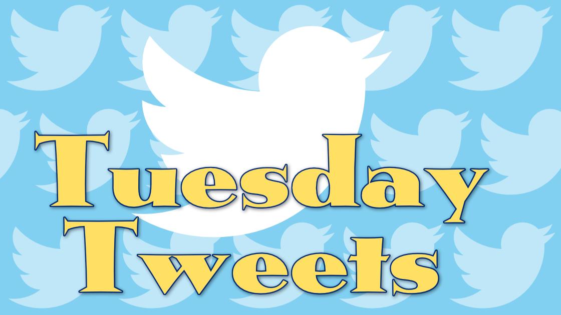 Tuesday Tweets