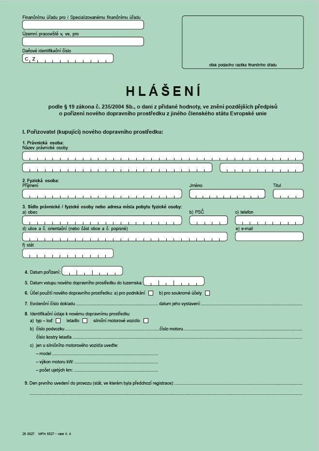 Hlášení o pořízení nového dopravního prostředku podle § 19 zákona o dani z přidané hodnoty – Finanční správa (FS ČR)