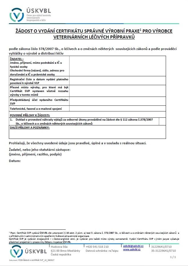 Formulář žádosti o vystavení Certifikátu správné výrobní praxe pro výrobce veterinárních léčivých přípravků – medikovaných krmiv (ÚSKVBL)
