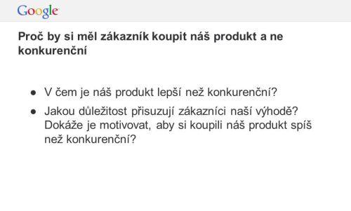 Definovat si v čem je náš produkt lepší než konkurenční výrobek či služba