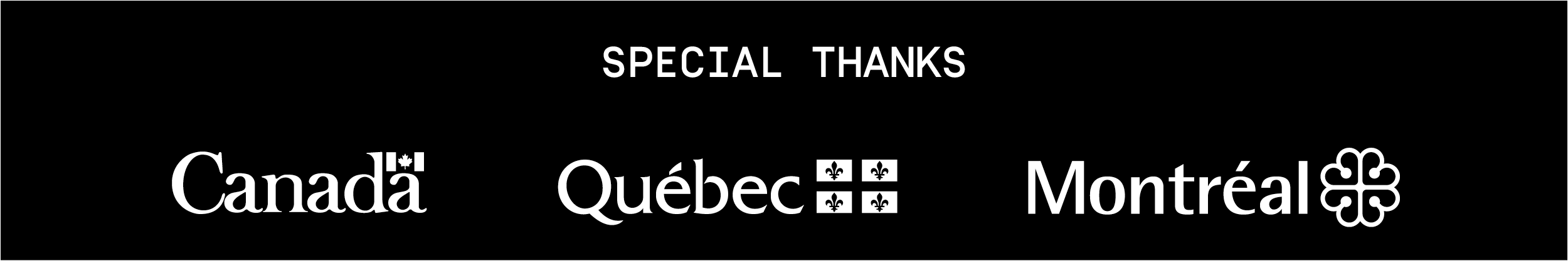 special thanks: government of Canada, government of Québec, City of Montréal