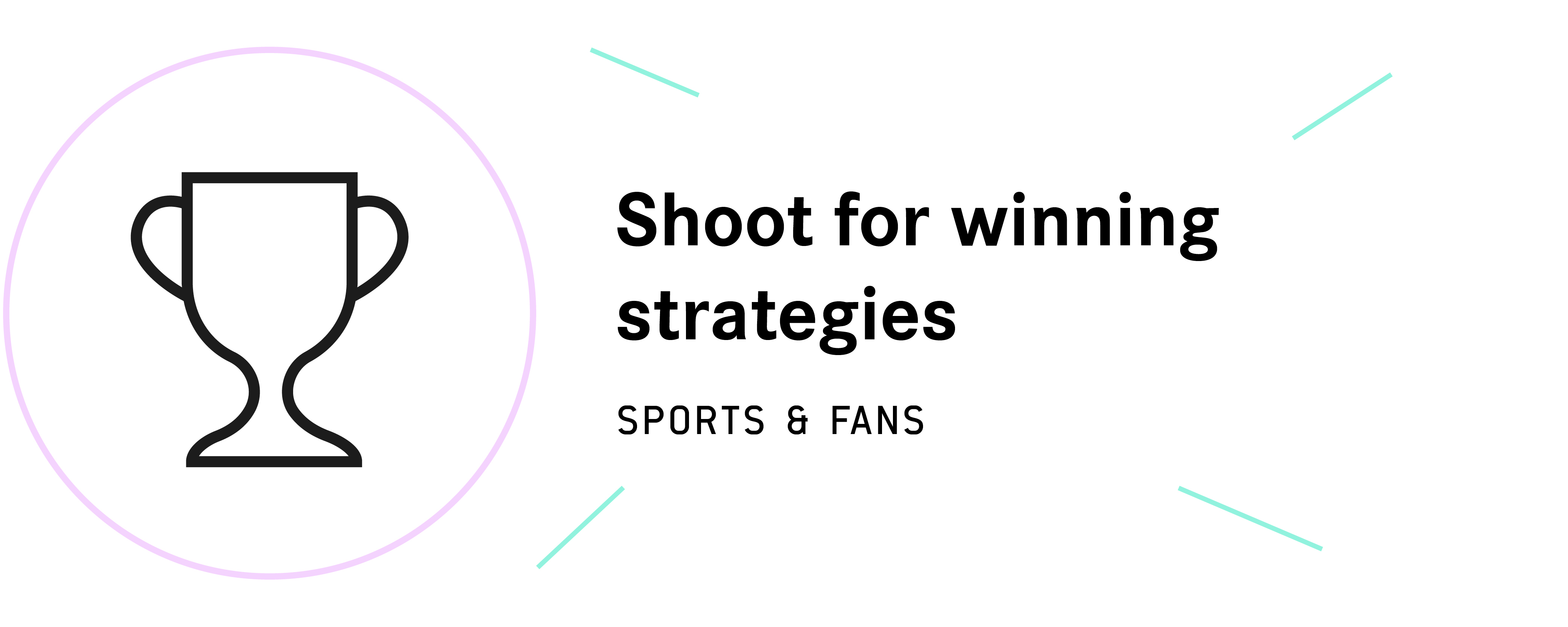 Shoot for winning strategies