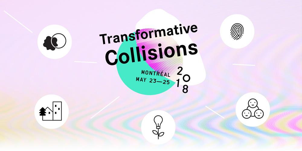 Theme for 2018 : Transformative collisions