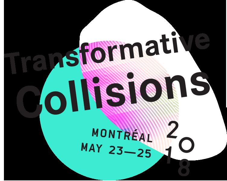 Collisions transformatives C2 Montréal 2018