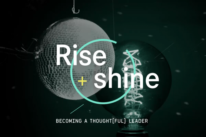 Rise and shine: Becoming a thought(ful) leader