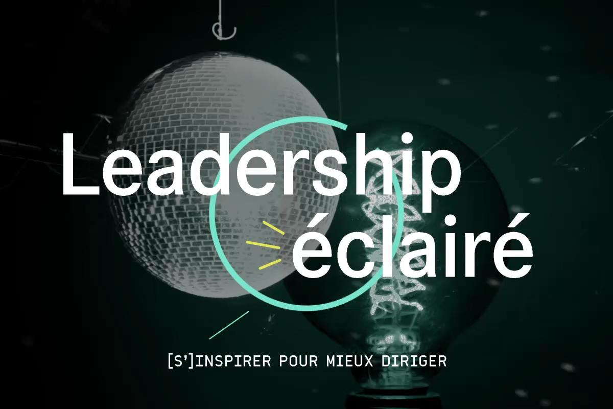 Leadership éclairé: (s')inspirer pour mieux diriger