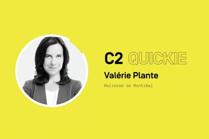 C2 Quickie: La mairesse Valérie Plante parle de l'avenir, de leadership et de… Madonna!
