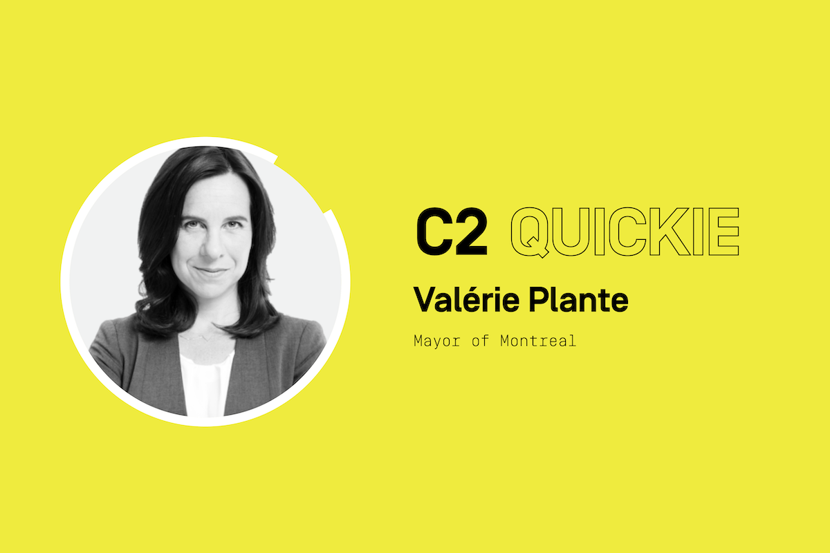 C2 Quickie: Montreal Mayor Valérie Plante on the future, leadership and… Madonna