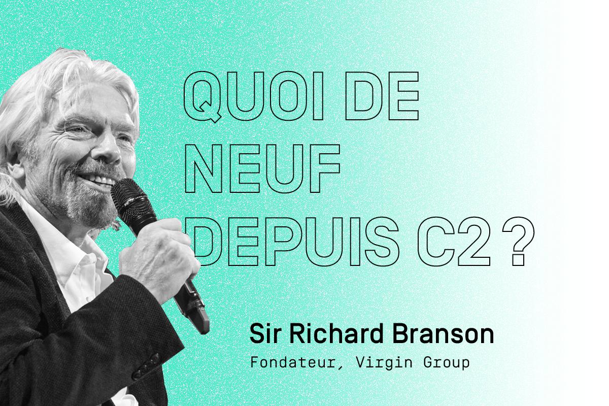 Quoi de neuf depuis C2?: Sir Richard Branson, entrepreneur intrépide