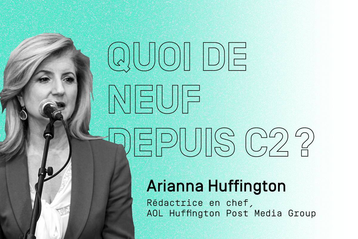 Quoi de neuf depuis C2? Arianna Huffington, pionnière des médias en ligne