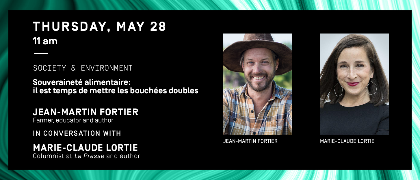 Thursday May 28 programming: Jean-Martin Fortier and Marie-Claude Lortie