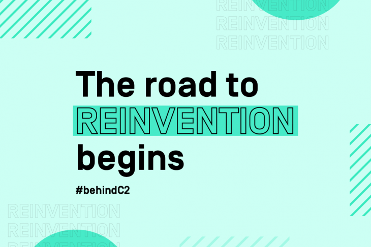 The road to Reinvention begins #behindC2