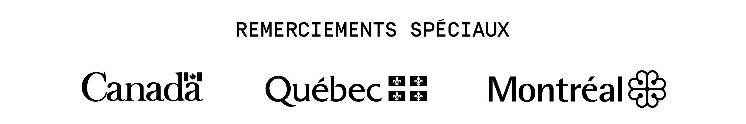 Remerciements spéciaux: gouvernement Canada, gouvernement Québec, Ville de Montréal