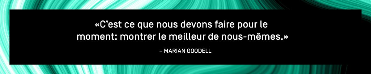 C'est ce que nous devons faire pour le moment: montrer le meilleur de nous-mêmes – Marian Goodell