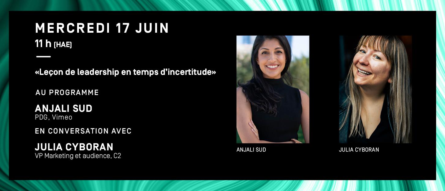 Mercredi 17 juin 11h, leadership et talent, leçon de leadership en temps d'incertitude, Anjali Sud en conversation avec Julia Cyboran