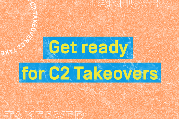Get ready for C2 Takeovers