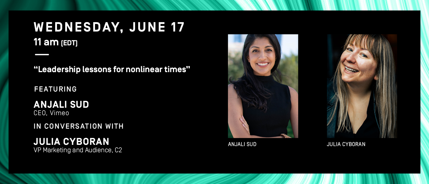 Wednesday June 17 11 am leadership and talent, leadership lessons for nonlinear times, anjali sud in conversation with julia cyboran