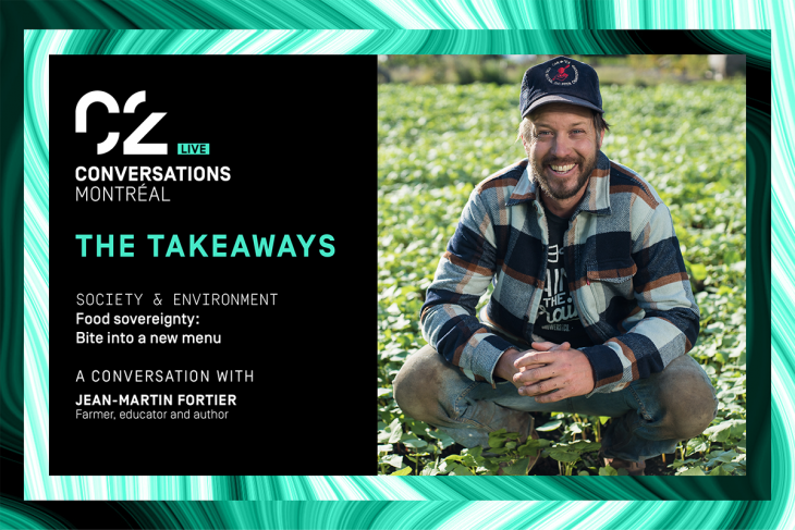 C2 Conversations – Live The Takeaways Society & Environment a conversation with Jean-Martin Fortier