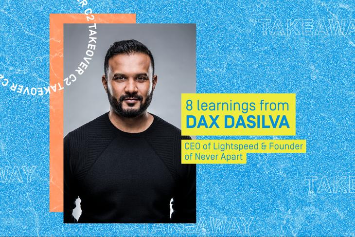 8 learnings from Dax Dasilva