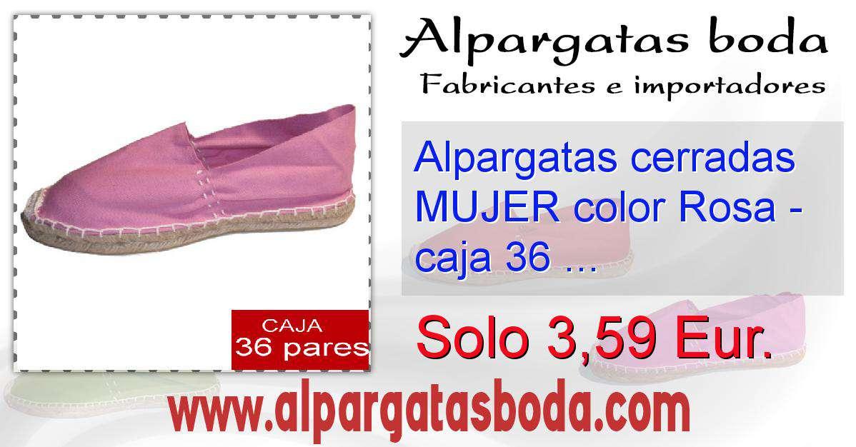 f9d75718cdf Alpargatas cerradas MUJER color Rosa - caja 36 pares