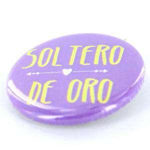 Chapas 50mm con frases - Chapa 50 mm con frase: Soltera de Oro