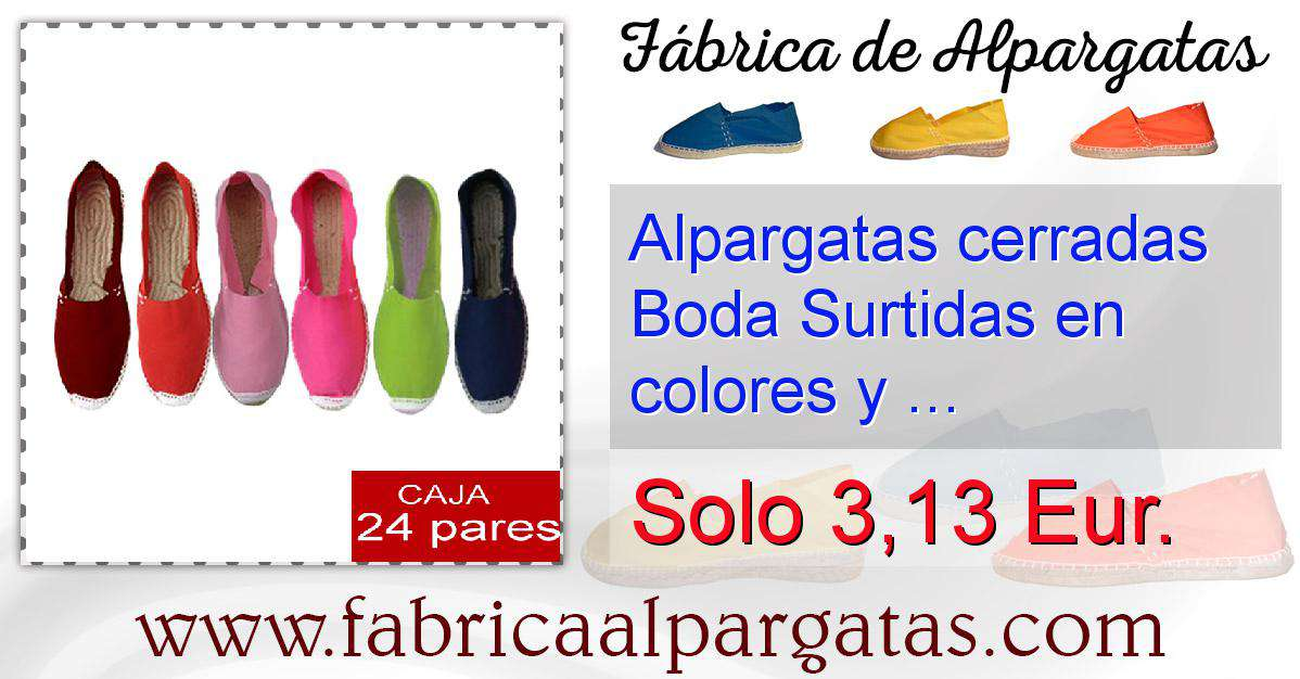 8e7520bc69e Alpargatas cerradas Boda Surtidas en colores y tallas - caja ...