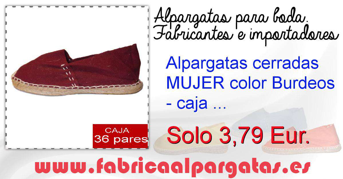 50f75d9f641 Alpargatas cerradas MUJER color Burdeos - caja 36 pares