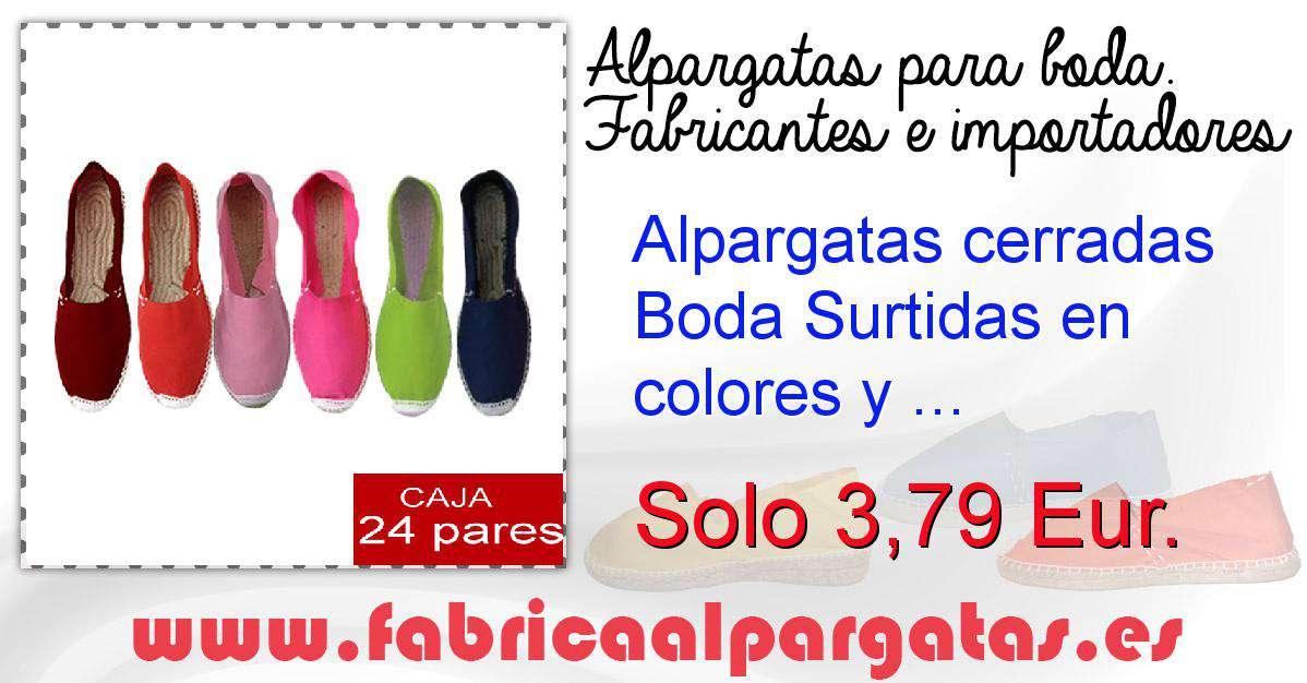 b73ce389017 Alpargatas cerradas Boda Surtidas en colores y tallas - caja ...