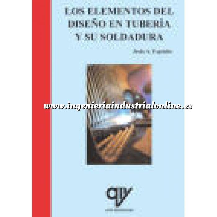 Imagen Soldadura Los elementos del diseño en tuberia y su soldadura