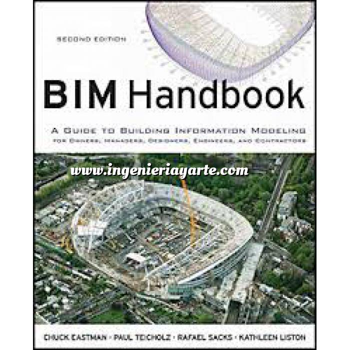 Imagen Aplicaciones, diseño y programas  BIM Handbook: A Guide to Building Information Modeling for Owners, Managers, Designers, Engineers and Contractors