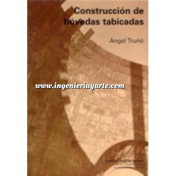 Imagen Arcos, bóvedas y cúpulas Construcción de bovedas tabicadas