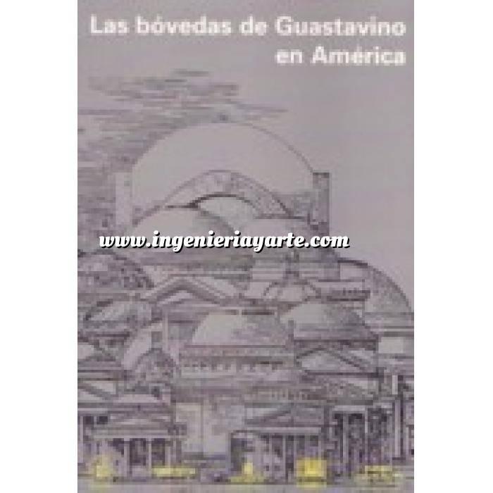 Imagen Arcos, bóvedas y cúpulas Las bóvedas de Guastavino en América