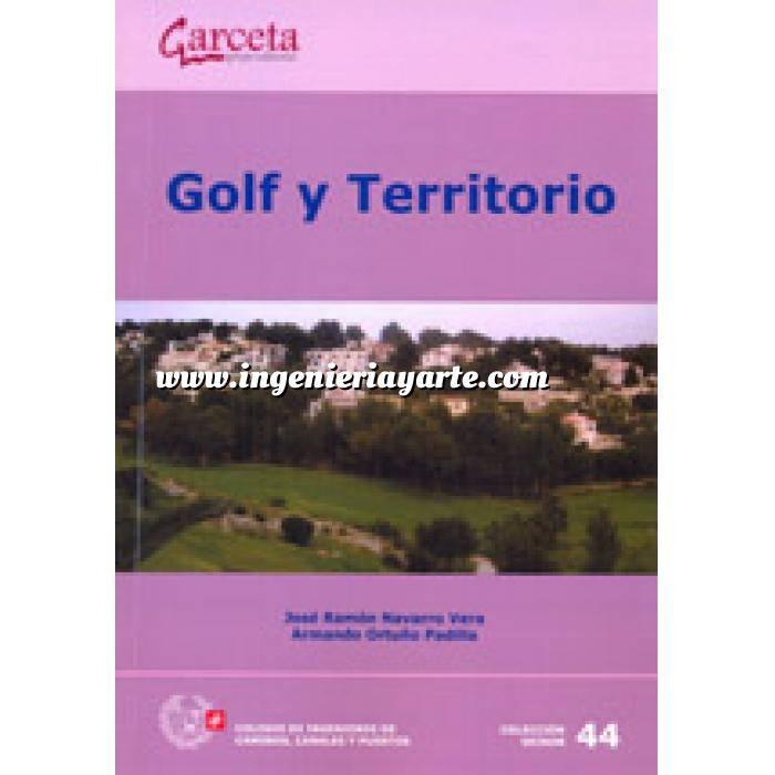 Imagen Arquitectura deportiva Golf y Territorio. Estudio sobre el impacto de los campos de golf y actuaciones urbanísticas asociadas en la Comunidad Valenciana y la Región de Murcia.